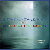 Thomas Young - Clair De Lune & Sister Moon